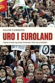 """""""Uro i euroland - faglig avmakt og sosial motstand i EUs nye arbeidsliv"""" av Halvor Fjermeros"""