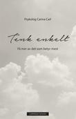 """""""Tenk enkelt - få mer av det som betyr mest"""" av Carina Carl"""