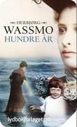 """""""Hundre år"""" av Herbjørg Wassmo"""