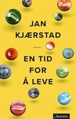 """""""En tid for å leve - roman"""" av Jan Kjærstad"""