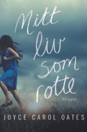 """""""Mitt liv som rotte"""" av Joyce Carol Oates"""