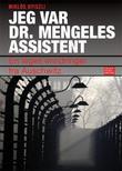"""""""Jeg var dr. Mengeles assistent - en jødisk leges erindringer fra Auschwitz"""" av Miklós Nyiszli"""