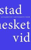 """""""Menneskets vidde - essays, artikler, tekster"""" av Jan Kjærstad"""