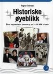 """""""Historiske øyeblikk - store begivenheter hjemme og ute - slik NRK så dem"""" av Yngvar Ustvedt"""