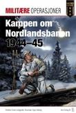 """""""Kampen om Nordlandsbanen 1945 - operasjon Rype og angrepene på jernbanen i Nord-Trøndelag"""" av Frode Lindgjerdet"""