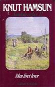 """""""Samlede verker. Bd. 12 - Men livet lever"""" av Knut Hamsun"""
