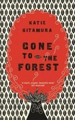 """Gone to the forest"" av Katie Kitamura"