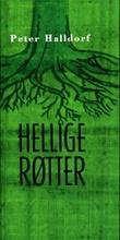 """""""Hellige røtter"""" av Peter Halldorf"""