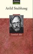 """Dikt i samling"" av Arild Stubhaug"