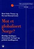 """""""Mot et globalisert Norge? - rettslige bindinger, økonomiske føringer og politisk handlingsrom"""" av Bent Sofus Tranøy"""