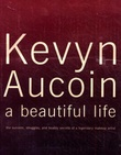 """Kevyn Aucoin - a beautiful life"" av Kerry Diamond"