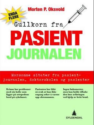 """""""Enda flere gullkorn fra pasientjournalen"""" av Morten P. Oksvold"""