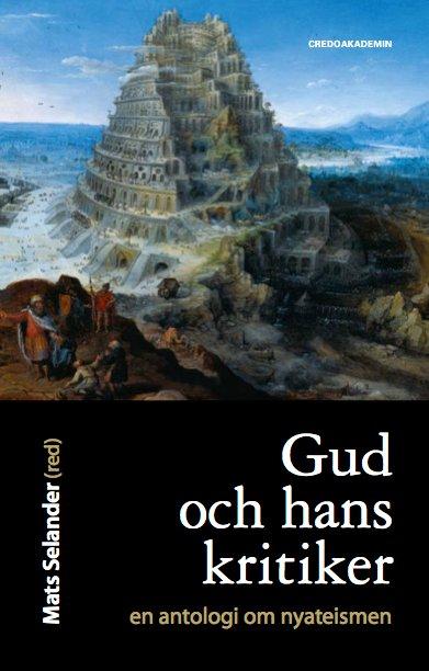 """""""Gud och hans kritiker - : En antologi om nyateismen"""" av Mats Selander"""