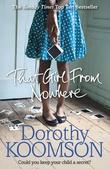 """""""That girl from nowhere"""" av Dorothy Koomson"""