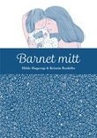 """""""Barnet mitt"""" av Hilde Hagerup"""
