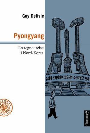 """""""Pyongyang - en tegnet og meget begrenset reise i Nord-Korea"""" av Guy Delisle"""