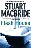 """""""Flesh house"""" av Stuart MacBride"""