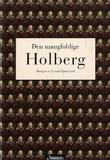 """""""Den mangfoldige Holberg"""" av Eivind Tjønneland"""