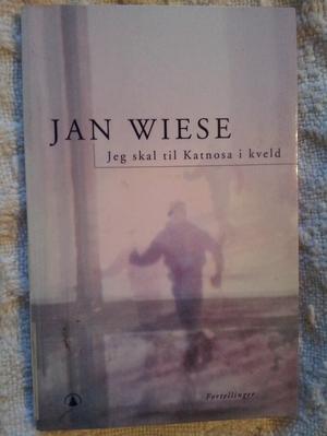 """""""Jeg skal til Katnosa i kveld - fortellinger"""" av Jan Wiese"""