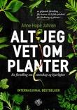 """""""Alt jeg vet om planter - en fortelling om vitenskap og kjærlighet"""" av Anne Hope Jahren"""