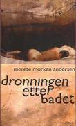 """""""Dronningen etter badet - roman"""" av Merete Morken Andersen"""