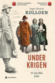 """""""Under krigen Bind 1"""" av Ingar Sletten Kolloen"""