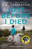 """""""Just before I died"""" av S.K. Tremayne"""