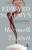 """""""Morsmelk ; Til slutt"""" av Edward St. Aubyn"""