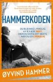 """""""Hammerkoden - du blir ikke lykkelig av å være best, men du er på ditt beste når du er lykkelig"""" av Øyvind Hammer"""