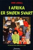"""""""I Afrika er snøen svart - intervjuer med barn fra 6-9 år"""" av Unni Lindell"""
