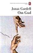 """""""Om Gud"""" av Jonas Gardell"""