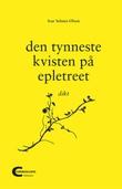 """""""Den tynneste kvisten på epletreet - dikt"""" av Ivar Selmer-Olsen"""