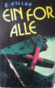 """""""Ein for alle - roman"""" av K. Villun"""