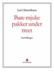 """""""Bare mjuke pakker under treet - fortellinger"""" av Levi Henriksen"""