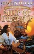 """Ship of Destiny (Hobb, Robin. Liveship Traders, Bk. 3.)"" av Robin Hobb"