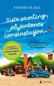 """""""Siste samling på jentenes bensinstasjon - roman"""" av Fannie Flagg"""