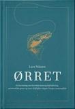 """""""Ørret - en beretning om hvordan kunstig befruktning, utenlandske gener og naiv driftighet skapte Norges nasjonalfisk"""" av Lars Nilssen"""