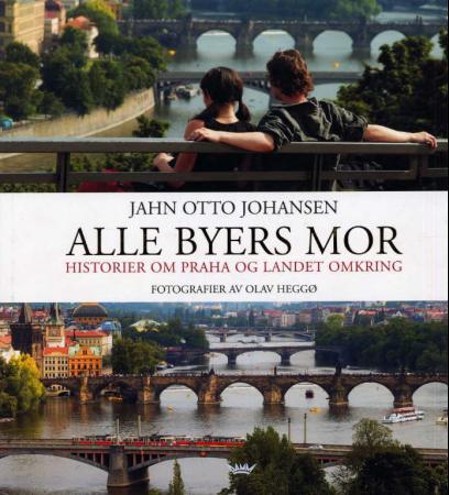 """""""Alle byers mor - historier om Praha og landet omkring"""" av Jahn Otto Johansen"""