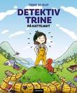"""""""Detektiv Trine på kattejakt"""" av Trine Sejrup"""