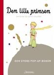 """Den lille prinsen - den store pop-up-boken"" av Antoine de Saint-Exupéry"