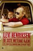 """""""De siste meterne hjem - 31 fortellinger om å være far"""" av Levi Henriksen"""