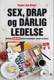 """""""Sex, drap og dårlig ledelse - hvordan Dagbladet mistet troverdighet, penger og lesere"""" av Trygve Aas Olsen"""
