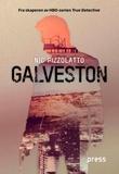 """Galveston"" av Nic Pizzolatto"