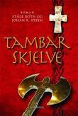 """""""Tambarskjelve - historisk roman"""" av Ståle Botn"""