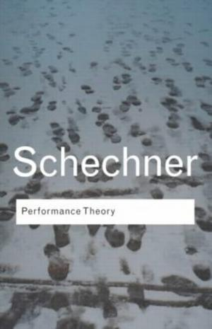 """Performance Theory (Routledge Classics)"" av Richard Schechner"