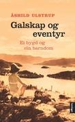 """""""Galskap og eventyr - ei bygd og ein barndom"""" av Åshild Ulstrup"""