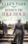 """""""Reisen til Idle Hour roman"""" av Ellen Vahr"""