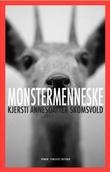 """""""Monstermenneske - roman"""" av Kjersti Annesdatter Skomsvold"""