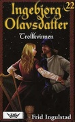 """""""Trollkvinnen"""" av Frid Ingulstad"""
