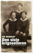 """""""Den siste krigsseileren - Ingvald Wahls historie"""" av Jon Michelet"""